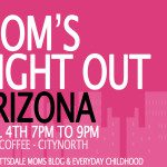 Arizona Moms Night Out RECAP
