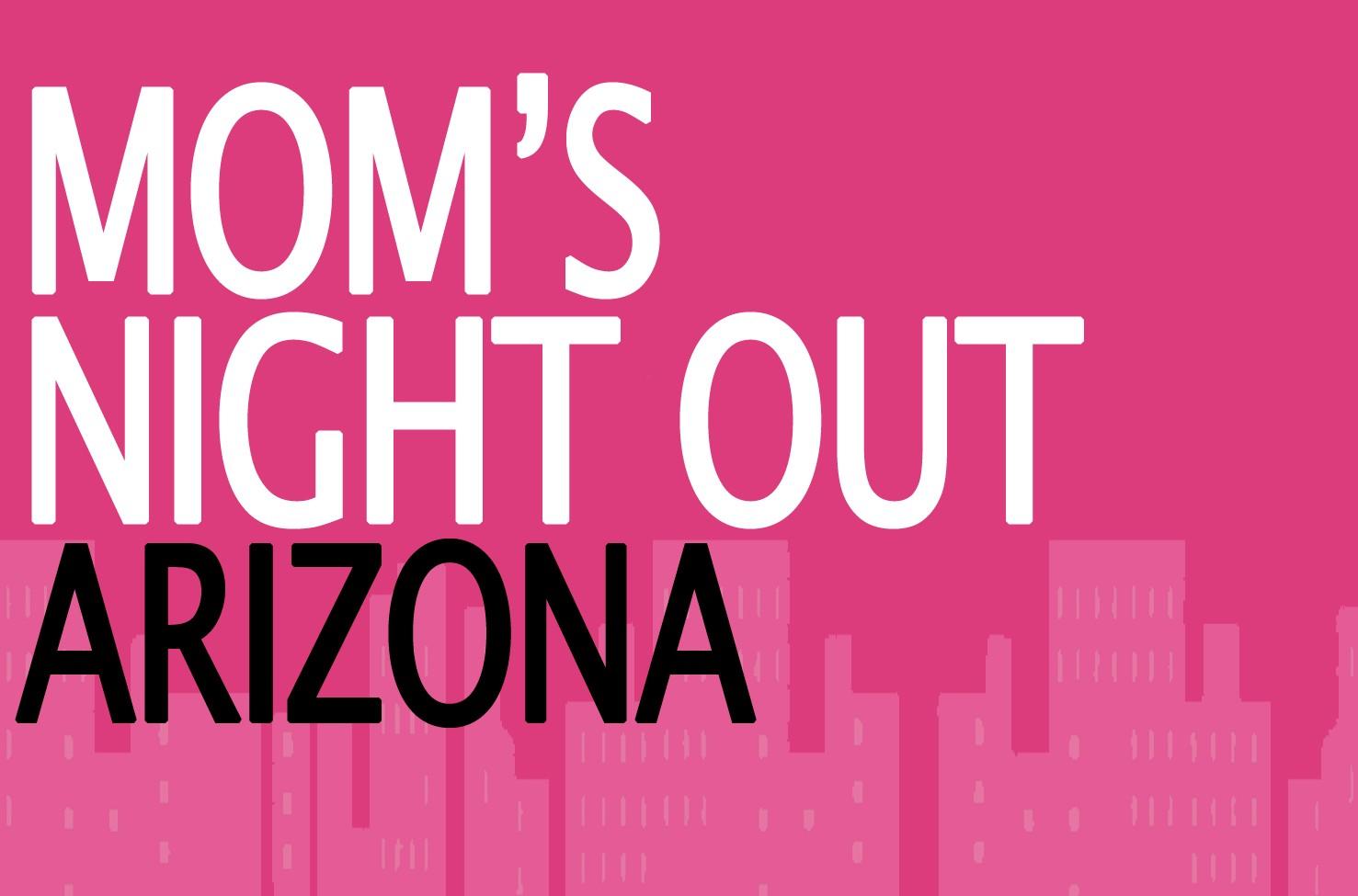 Moms Night Out Arizona