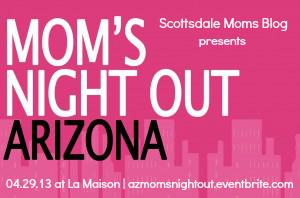 AZ Moms Night Out 4.29 at La Maison
