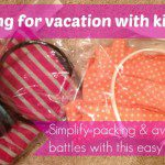 Packing Kids for Vacation Part 2: Simplify packing & avoid outfit battles with this easy trick!