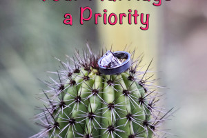 How to Keep Your Marriage A Priority, Scottsdale Moms Blog