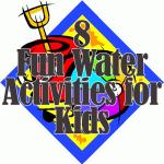 8 Fun Water Activities for Kids