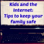 Kid-proofing Technology! | A few practical tips to keep your older children safe on the internet