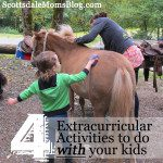 Four Extracurricular Activities to do WITH your kids