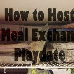 How to Host a Meal Exchange Playdate