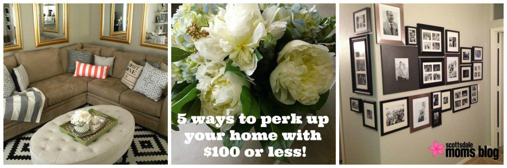 5 ways to perk up your home for $100 or less