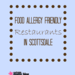 Food Allergy Friendly Restaurants in Scottsdale