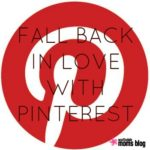 Five Tips for Falling BACK in love with Pinterest