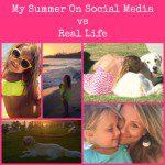 My Summer on Social Media vs  My Summer in Real Life