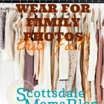 Do You Know What To Wear for Family Photos?