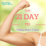 21 Day Fix : 1 Valley Mom's 2 Cents