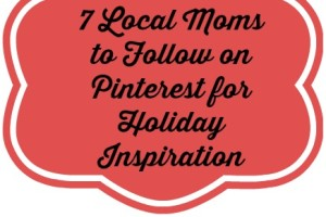 7 Local Pinning Moms