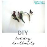 How To Make Holiday Headbands: A DIY Tutorial