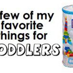 A Few of My Favorite Toddler Items {Gifts for One-Year-Olds and Their Mamas!}