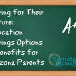 Saving for Their Future: Education Saving Options & Benefits for Arizona Parents