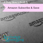 A Busy Mom's Guide to Amazon Subscribe & Save