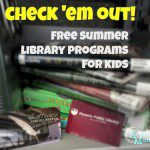 Check 'Em Out! Free Summer Library Programs for Kids