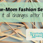 New Mom Fashion Sense – How It All Changes After Baby