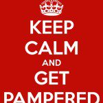 Time to Keep Calm and Get Pampered