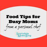 Food Tips for Busy Moms from a Personal Chef