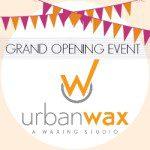 Grand Opening Event | Urban Wax