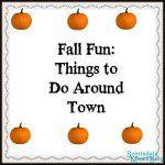 Fall Fun: Things to Do Around Town