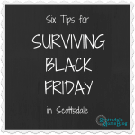Six Tips for Surviving Black Friday in Scottsdale