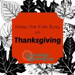 Activities to Keep the Kids Busy this Thanksgiving