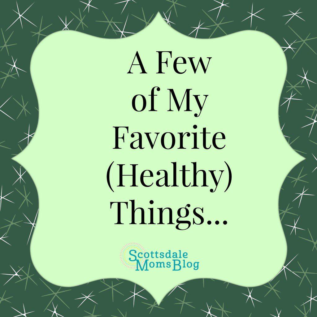 Favorite Healthy Things