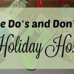 The Do's and Don'ts of Holiday Hosting