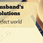 My Husband's Resolutions (in a perfect world)