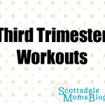Third Trimester Workouts