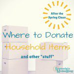 "After the Spring Clean: Where to Donate Household Items and Other ""Stuff"""