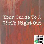 Your Guide To A Girl's Night Out