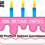 Kids Birthday Parties: 10 Perfect Indoor Locations