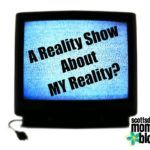 A Reality TV Series About My Reality?
