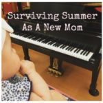Surviving Summer As A New Mom
