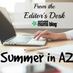 From the Editor's Desk: Summer in AZ
