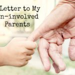 A letter to my un-involved parents…