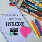 Keeping Busy Inside {20 activities for kids}