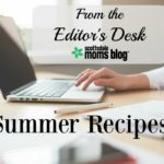 From the Editor's Desk: Summer Recipes