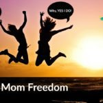 A Taste of Mom Freedom