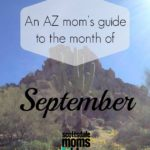AZ Mom's Guide to the Month of September