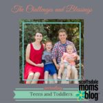 Parenting Teens – Challenges and Blessings