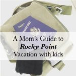 A Mom's Guide to a Rocky Point Vacation with Kids