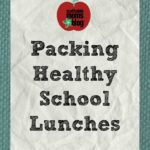Packing Healthy School Lunches {Part 1}: Ideas & Time Saving Tips