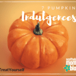 #TreatYourself: 7 Pumpkin Indulgences