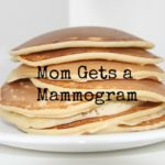 Mom Gets a Mammogram