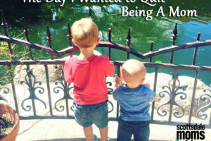 The day I decided to quit being a mom