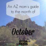 AZ Mom's Guide to the month of October